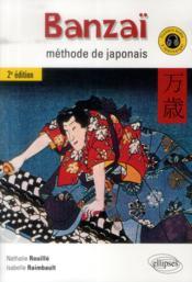 Banzai Methode De Japonais Avec Fichiers Audio 2e Edition - Couverture - Format classique