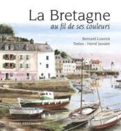 Bretagne au fil de ses couleurs - Couverture - Format classique