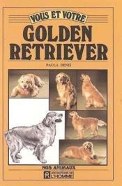 Vous Et Votre Golden Retriever - Couverture - Format classique