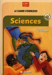 Le Cahier Cm1 Sciences A Nous Le Monde Cycle Iii - Intérieur - Format classique