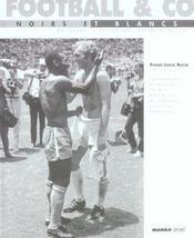 Football Et Co ; Noirs Et Blancs - Intérieur - Format classique
