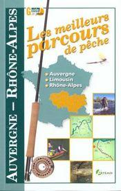 Les Meilleurs Parcours De Peche Auvergne ; Rhone-Alpes - Intérieur - Format classique