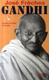 Gandhi ; Je Suis Un Soldat De La Paix - Intérieur - Format classique