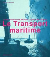 Le transport maritime ; le port automne de marseille ; histoire des hommes - Couverture - Format classique