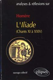 Vente livre :  Homere, l'iliade (chants xi a xxiv)  - Collectif - Samana Guy