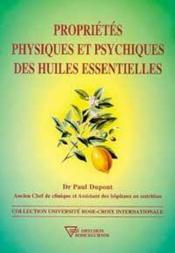 Propriétés physiques et psychiques des huiles essentielles - Couverture - Format classique