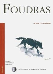 Foudras ; le père la trompette - Couverture - Format classique