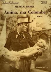 Amina, Ma Colombe. Collection : Select Collection N° 117 - Couverture - Format classique