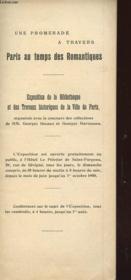 Notice - Une Promenade A Travers Paris Au Temps Des Romantiques - Exposition De La Bibliotheque Et Des Travaux - Couverture - Format classique