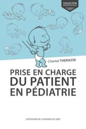 Vente livre :  Prise en charge du patient en pédiatrie  - Therasse Chantal - Chantal Therasse