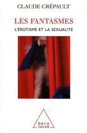 Les fantasmes, l'érotisme et la sexualité - Intérieur - Format classique