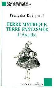 Terre Mythique, Terre Fantasmee, L'Arcadie - Intérieur - Format classique