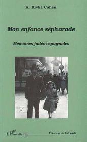 Mon Enfance Sepharade : Memoires Judeo-Espagnoles - Intérieur - Format classique