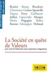 La société en quête de valeurs ; pour sortir de l'alternative entre scepticisme et dogmatisme - Couverture - Format classique