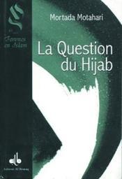 Question Du Hijab (La) - Couverture - Format classique