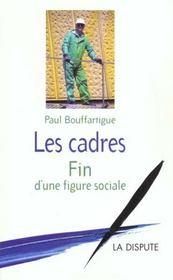 Les Cadres ; La Fin D'Un Modele Social - Intérieur - Format classique