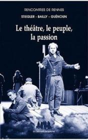 Le théâtre, le pleuple, la passion - Couverture - Format classique
