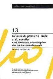 13- La Faune Du Palmier A L'Huile Et Du Cocotier. 1. Les Lepidopteres Et Les Hemipteres Ainsi Que Le - Couverture - Format classique