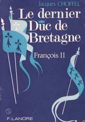 Le dernier duc de bretagne, francois ii - Intérieur - Format classique