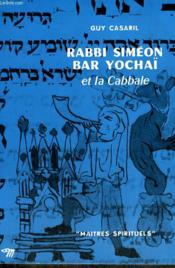 RABBI SIMEON BAR YOCHAI ET LA CABBALE – Collection Maitres spirituels n°26 – Casaril Guy – ACHETER OCCASION – 1961