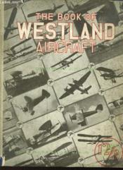 The Book Of Westland Aircraft - Couverture - Format classique