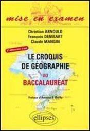 Le Croquis De Geographie Au Baccalaureat 2e Edition Mise A Jour - Couverture - Format classique