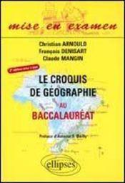 Le Croquis De Geographie Au Baccalaureat 2e Edition Mise A Jour - Intérieur - Format classique