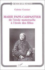 Marie Pape-Carpantier ; de l'école maternelle à l'école des filles - Intérieur - Format classique