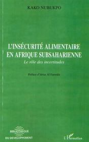 L'Insecurite Alimentaire En Afrique Subsaharienne ; Le Role Des Incertitudes - Intérieur - Format classique