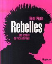 Rebelles, une histoire du rock alternatif - Intérieur - Format classique