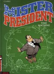Mister president t.3 ; time machine - Intérieur - Format classique