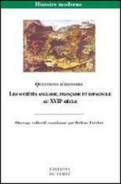 Les sociétés anglaise, espagnole et française au XVIIe siècle - Couverture - Format classique