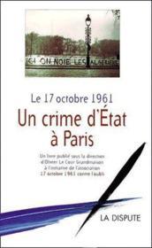 Le 17 octobre 1961 ; un crime d'état dans à paris - Couverture - Format classique