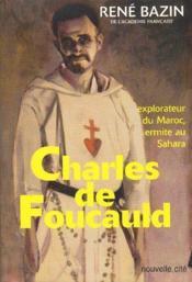 Charles de Foucauld ; explorateur du Maroc ; ermite au Sahara - Couverture - Format classique