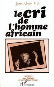 Le cri de l'homme africain ; questions aux chrétiens et aux églises d'Afrique - Intérieur - Format classique