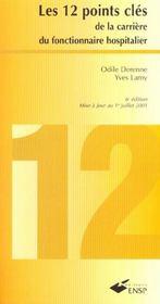 Les Douze Points Clef De La Carriere Du Fonctionnaire Hospitalier - Intérieur - Format classique