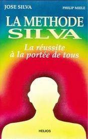 La Methode Silva - La Reussite A La Portee De Tous - Intérieur - Format classique