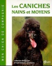 Les Caniches Nains Et Moyens - Couverture - Format classique