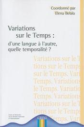Variations sur le temps : d'une langue a l'autre quelle temporalitée ? - Intérieur - Format classique