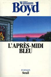 Vente  Apres-Midi Bleu (L')  - William Boyd