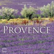 Vente livre :  My provence  - Camille Moirenc