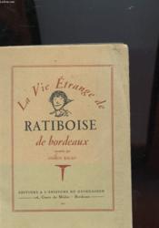 La Vie Etrange De Ratiboise De Bordeaux - Couverture - Format classique