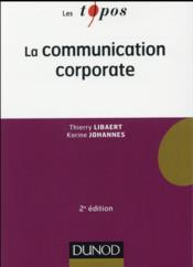 Vente livre :  La communication corporate (2e édition)  - Thierry Libaert - Karine Johannes