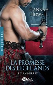 Vente livre :  Le clan Murray t.1 ; la promesse des Highlands  - Hannah Howell