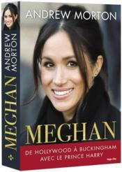 Vente livre :  Meghan ; de Hollywood à Buckingham avec le prince Harry  - Andrew Morton
