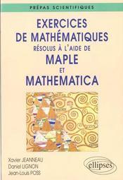 Exercices De Mathematiques Resolus A L'Aide De Maple Et Mathematica Prepas Scientifiques - Intérieur - Format classique