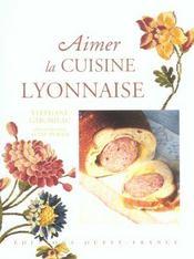 Aimer la cuisine lyonnaise - Intérieur - Format classique