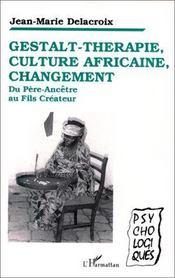Gestalt-thérapie, culture africaine, changement - Intérieur - Format classique