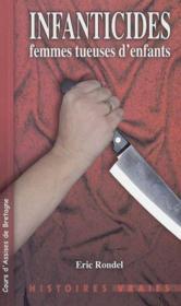 Infanticides ; Femmes Tueuses D'Enfants - Couverture - Format classique