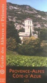 Guide des abbayes et prieurés en Provence Alpes Côte d'Azur - Couverture - Format classique